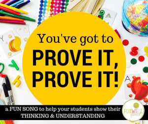 You've Got to PROVE IT! {a FUN song to show understanding!}